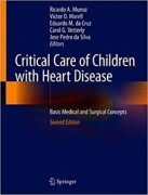 Critical Care of Children with Heart Disease: Basic Medical and Surgical Concepts 2/e