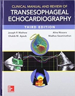 Clinical Manual and Review of Transesophageal Echocardiography, 3/e