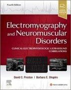 Electromyography and Neuromuscular Disorders: Clinical-Electrophysiologic-Ultrasound Correlations 4th Edition