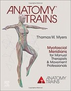 Anatomy Trains 4e - Myofascial Meridians for Manual Therapists and Movement Professionals