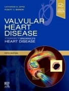 Valvular Heart Disease: A Companion to Braunwald's Heart Disease, 5th Edition