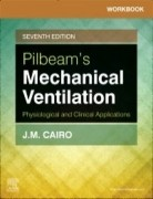Workbook for Pilbeam's Mechanical Ventilation, 7th Edition