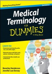 Medical Terminology For Dummies, 2/e