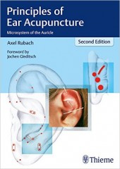 Principles of Ear Acupuncture: Microsystem of the Auricle , 2/e