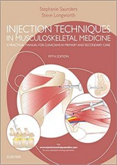 Injection Techniques in Musculoskeletal Medicine: A Practical Manual for Clinicians in Primary and Secondary Care, 5/e