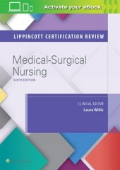 Lippincott Certification Review: Medical-Surgical Nursing, 6/e