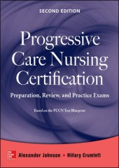 Progressive Care Nursing Certification: Preparation, Review, And Practice Exams, 2/e