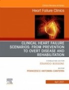 Clinical Heart Failure Scenarios: from Prevention to Overt Disease and Rehabilitation An Issue of Heart Failure Clinics, 1st Edition