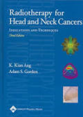 Radiotherapy For Head And Neck Cancers: Indications And Techniques, 4/E