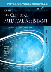Study Guide and Procedure Checklist Manual for Kinn's The Clinical Medical Assistant: An Applied Learning Approach, 13/e